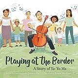 Image of Playing at the Border: A Story of Yo-Yo Ma