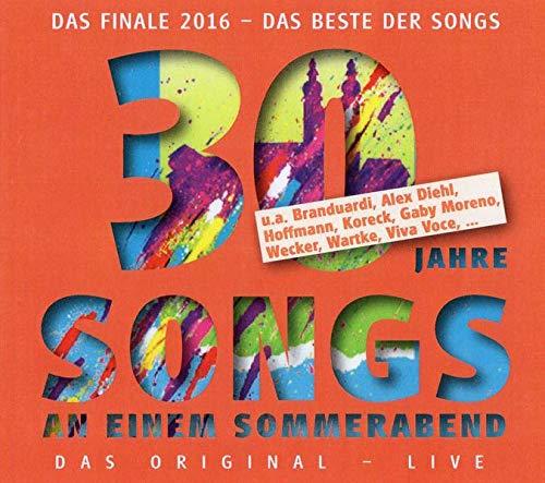 Songs an einem Sommerabend das Finale 2016: 30 Jahre Songs an einem Sommerabend