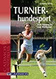 Turnierhundesport: Vom Training bis zum Wettkampf