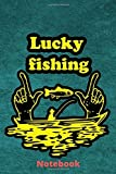 lucky fishing: fishing notebook to fill on 120 pages size 6x9