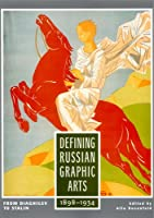 Defining Russian Graphic Arts: From Diaghilev to Stalin, 1898-1934