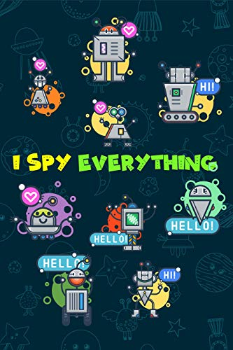 I Spy Everything : Activity Book for Kids - Robots Theme - I Spy With my Little Eye Book - Fun Guessing Game - Learn Counting (English Edition)