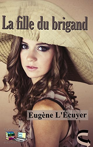 La fille du brigand (Illustré) (French Edition)