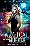 Magical Murder: An Urban Fantasy Mystery (The Lyon Fox Mysteries Book 1)