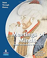 Meeting of Minds Islamic Encounters c. 570 to 1750 Pupil's Book (Think Through History)