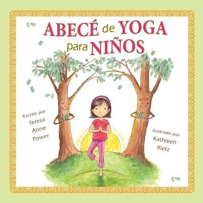 [[Abece de Yoga Para Ninos]] [By: Power, Teresa Anne] [May, 2011]