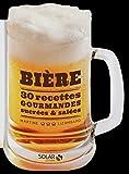 Bière - 30 recettes sucrées & salées