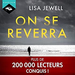 On se reverra                   De :                                                                                                                                 Lisa Jewell                               Lu par :                                                                                                                                 Émilie Ramet                      Durée : 8 h et 36 min     28 notations     Global 4,2