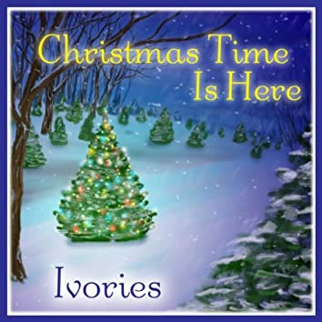 Christmas Time Is Here: Ivories