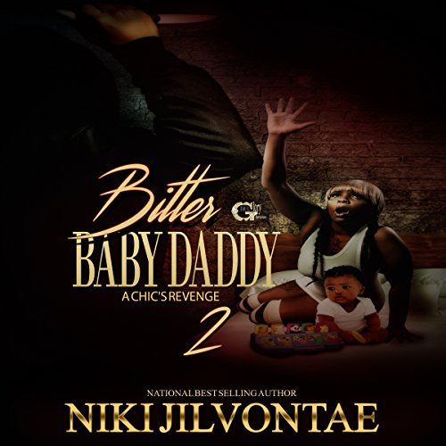 Bitter Baby Daddy 2: A Chic's Revenge audiobook cover art
