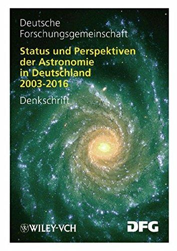 Status und Perspektiven der Astronomie in Deutschland 2003-2016: Denkschrift (Denkschriften)