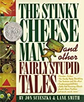 The Stinky Cheese Man: And Other Fairly Stupid Tales (Caldecott Honor Book)