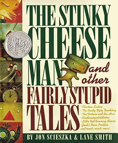 The Stinky Cheese Man: And Other Fairly Stupid Tales (Caldecott Honor Book)の詳細を見る
