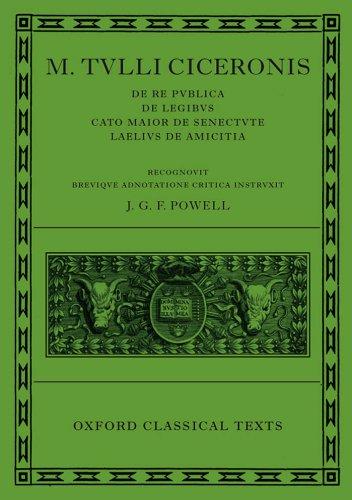M. Tulli Ciceronis De Re Publica, De Legibus, Cato Maior de Senectute, Laelius de Amicitia (Oxford Classical Texts) (English Edition)