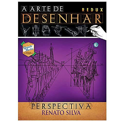 Livro - A Arte de Desenhar - Perspectiva - Renato Silva