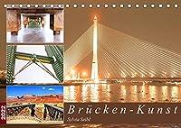 Bruecken - Kunst (Tischkalender 2022 DIN A5 quer): Bruecken sind Verbindungen zwischen Bergen, Kontinenten und einfach gesagt, zwischen dem Hier und dem Dort. (Monatskalender, 14 Seiten )