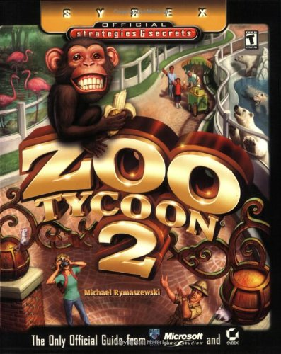 Zoo Tycoon 2: Sybex Official Strategies & Secrets