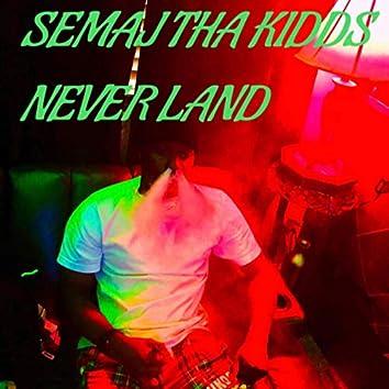 Semaj tha Kidds NeverLand