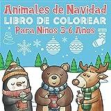 Animales de Navidad: Libro de Colorear Para Niños 3-6 Años