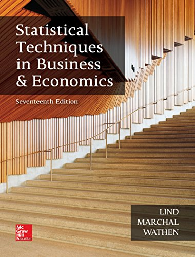 Compare Textbook Prices for Statistical Techniques in Business and Economics The Mcgraw-hill/Irwin Series in Operations and Decision Sciences 17 Edition ISBN 9781259666360 by Lind, Douglas,Marchal, William,Wathen, Samuel