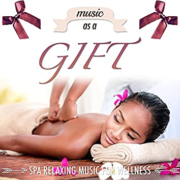 Music as a Gift: Sound Therapy Spa Relaxing Music to help you Soothe your Mind at Wellness Centers, with Natural White Noise Sounds for Body Harmony