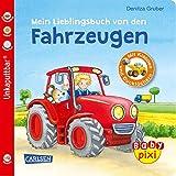 Baby Pixi (unkaputtbar) 68: Mein Lieblingsbuch von den Fahrzeugen: mit Klappen und Gucklöchern (68) - Denitza Gruber