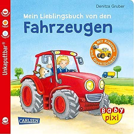 Baby Pixi : Mein Lieblingsbuch von den Fahrzeugen: mit Klappen und Gucklöchern