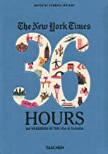 Barbara Ireland's The New York Times 36 Hours: 150 Weekends in the USA & Canada