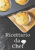 ricettario da chef: quaderno per ricette di famiglia. annota i 100 piatti più deliziosi mai creati. ricettario da personalizzare
