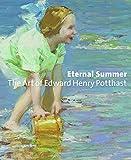 Eternal Summer: The Art of Edward Henry Potthast - Julie Aronson