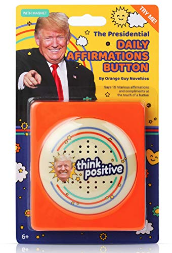 Donald Trump Talking Positivity Button - Says 15 Different Compliments and Affirmations Quotes in His Voice - Funny Quote Gag Gifts for Men or Women - Novelty Merchandise - Battery Included