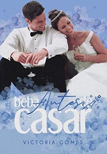 Beba Antes de Casar (Livro Único)