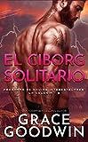 El Ciborg Solitario (Programa de Novias Interestelares® : La Colonia nº 6)