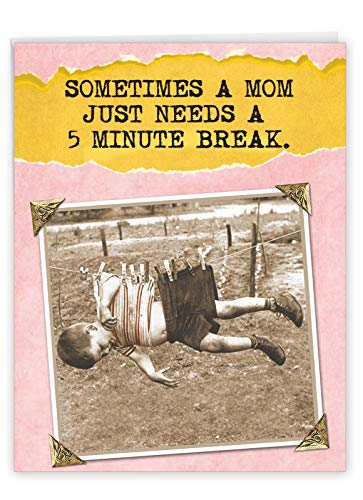 Hilarious 5 Minute Break - Happy Mother�s Day Card with Envelope (Big 8.5 x 11 Inch) - Retro and Vintage Greeting Notecard from Kids, Children - Big, Playful Stationery Card for Mothers J0211