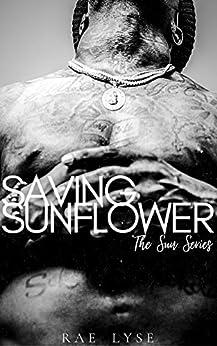 Saving Sunflower (The Sun Series) by [Rae Lyse]