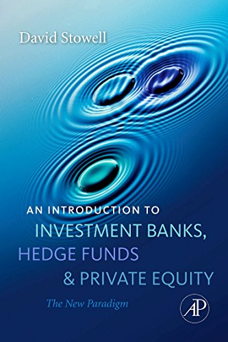 Compare Textbook Prices for An Introduction to Investment Banks, Hedge Funds, and Private Equity: The New Paradigm 1 Edition ISBN 9780123745033 by Stowell, David P.