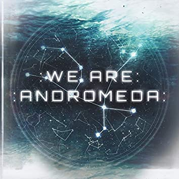 We Are Andromeda