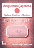 Acupuntura Japonesa. Akabane, Hinaishin e Shonishin (Em Portuguese do Brasil)