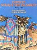 Coyote Steals the Blanket[COYOTE STEALS THE BLANKET][Paperback]