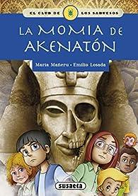 La momia de Akenatón par María Mañeru Cámara