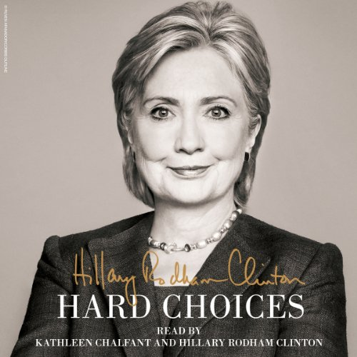 Hard Choices                   By:                                                                                                                                 Hillary Rodham Clinton                               Narrated by:                                                                                                                                 Kathleen Chalfant,                                                                                        Hillary Rodham Clinton                      Length: 11 hrs and 45 mins     1 rating     Overall 3.0