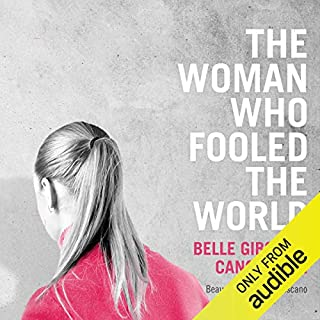 The Woman Who Fooled the World                   By:                                                                                                                                 Beau Donelly,                                                                                        Nick Toscano                               Narrated by:                                                                                                                                 James Saunders                      Length: 10 hrs     129 ratings     Overall 4.5