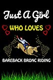 Just a Girl Who loves Bareback Bronc Riding: Bareback Bronc Riding Sports Lover Notebook/Journal For Cute Girls/Birthday Gift For Notebook For Christmas, Halloween And Thanksgiving Gift