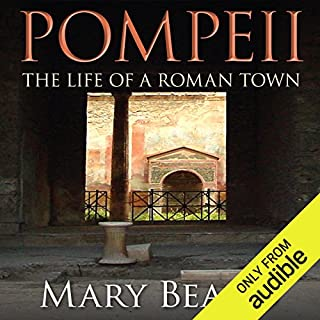 Pompeii - The Life of a Roman Town                   De :                                                                                                                                 Mary Beard                               Lu par :                                                                                                                                 Phyllida Nash                      Durée : 12 h et 35 min     2 notations     Global 5,0