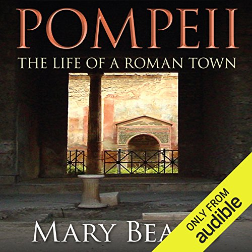 Couverture de Pompeii - The Life of a Roman Town