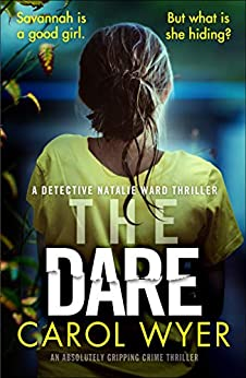 The Dare: An absolutely gripping crime thriller (Detective Natalie Ward Book 3) (English Edition) van [Carol Wyer]