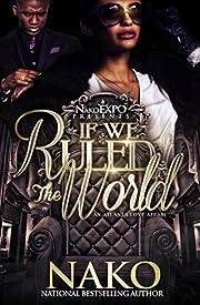 AN ATLANTA LOVE AFFAIR: IF WE RULED THE WORLD
