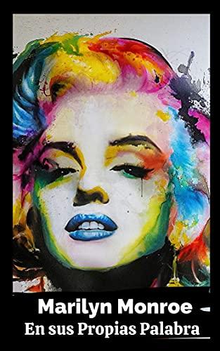 Marilyn Monroe: En sus Propias Palabras (Spanish Edition)