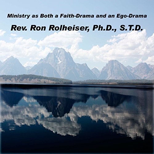 Ministry as Both a Faith-Drama and an Ego-Drama audiobook cover art