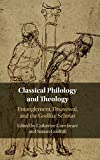 Classical Philology and Theology: Entanglement, Disavowal, and the Godlike Scholar